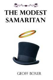 The Modest Samaritan by Geoff Boxer