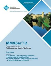 Mm&sec' 12 Proceedings of the 14th ACM Multimedia and Security Workshop by Mm&sec'12 Conference Committee