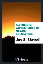 Methodist Adventures in Negro Education by Jay S. Stowell image