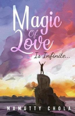 Magic of Love is Infinite by Mamutty Chola