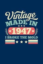 Vintage Made In 1947 I Broke The Mold by Vintage Birthday Press image
