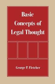 The Basic Concepts of Legal Thought by George Philip Fletcher