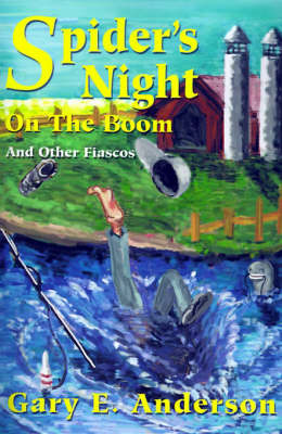 Spider's Night on the Boom: And Other Fiascos by Gary E. Anderson image
