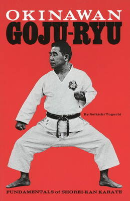Okinawan Goju-Ryu: Fundamentals of Shorei-Kan Karate by Seikichi Toguchi image