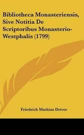 Bibliotheca Monasteriensis, Sive Notitia De Scriptoribus Monasterio-Westphalis (1799) by Friedrich Mathias Driver image