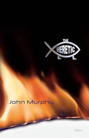 The Heretic by John Murphy