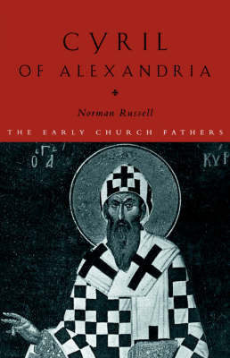 Cyril of Alexandria by Norman Russell