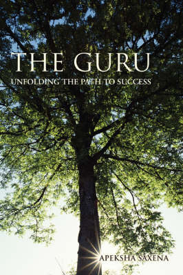 The Guru by Apeksha Saxena