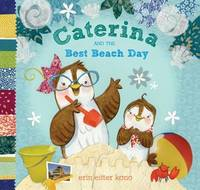 Caterina And The Best Beach Day by Erin Eitter Kono