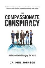 The Compassionate Conspiracy by Dr Philip Johnson