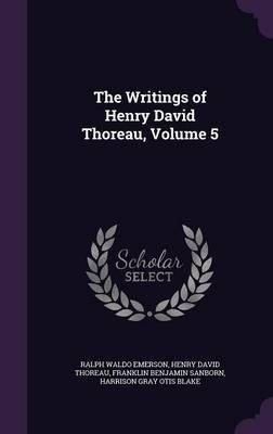 The Writings of Henry David Thoreau, Volume 5 by Ralph Waldo Emerson image