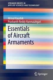 Essentials of Aircraft Armaments by Mrinal Kaushik
