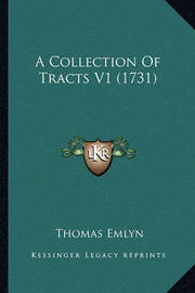 A Collection of Tracts V1 (1731) by Thomas Emlyn