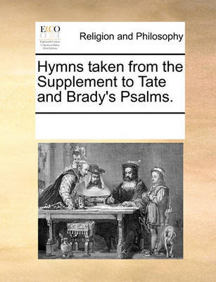 Hymns Taken from the Supplement to Tate and Brady's Psalms. by Multiple Contributors image