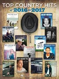 Top Country Hits of 2016-2017 by Hal Leonard Publishing Corporation