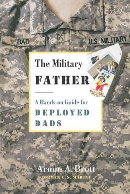 The Military Father by Armin A. Brott