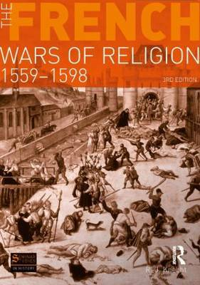 The French Wars of Religion 1559-1598 by R.J. Knecht image