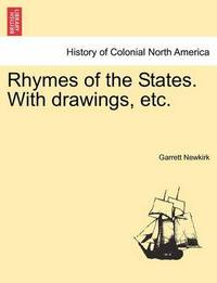Rhymes of the States. with Drawings, Etc. by Garrett Newkirk