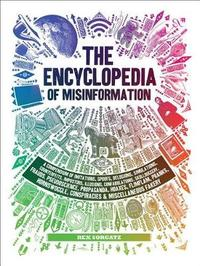 The Encyclopedia of Misinformation by Rex Sorgatz