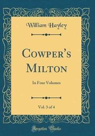 Cowper's Milton, Vol. 3 of 4 by William Hayley