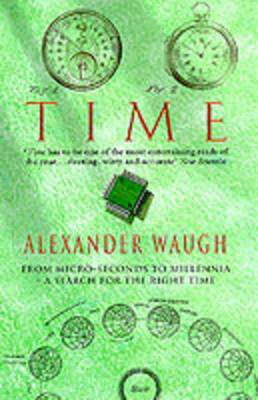 Time: From Micro-seconds to Millennia - the Search for the Right Time by Alexander Waugh image