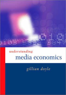 Understanding Media Economics by Gillian Doyle image