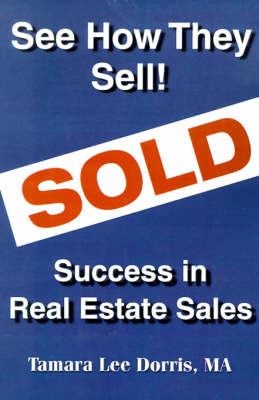 See How They Sell!: Success in Real Estate Sales by Tamara Lee Dorris image
