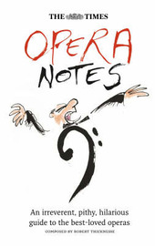 "The ""Times"" Opera Notes by Robert Thicknesse image"