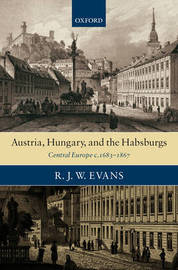 Austria, Hungary, and the Habsburgs by R.J.W. Evans image
