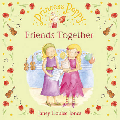 Princess Poppy: Friends Together by Janey Louise Jones image