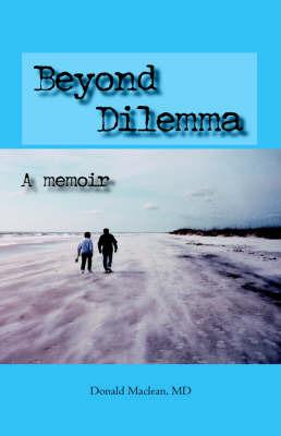 Beyond Dilemma - A Memoir by Donald Maclean image