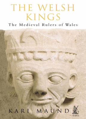 The Welsh Kings by Karen L. Maund