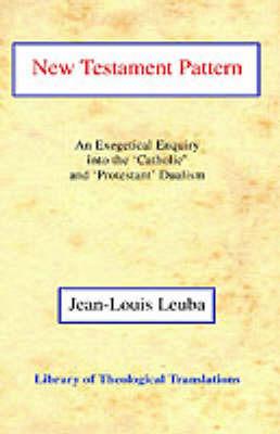 New Testament Pattern by Jean-Louis Leuba