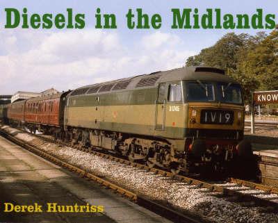 Diesels in the Midlands by Derek Huntriss