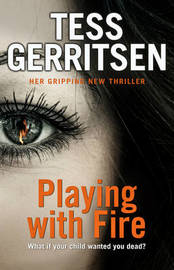 Playing with Fire by Tess Gerritsen image