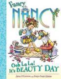 Fancy Nancy: Ooh La La! It's Beauty Day by Jane O'Connor