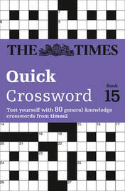 The Times Quick Crossword Book 15 by The Times Mind Games