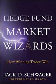 Hedge Fund Market Wizards by Jack D Schwager