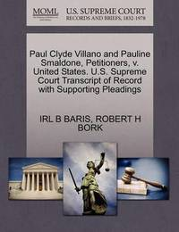 Paul Clyde Villano and Pauline Smaldone, Petitioners, V. United States. U.S. Supreme Court Transcript of Record with Supporting Pleadings by Irl B Baris