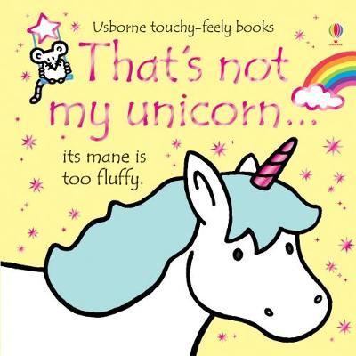 That's Not My Unicorn (Touch & Feel) by Fiona Watt