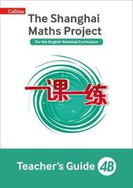 The Shanghai Maths Project Teacher's Guide 4B by Laura Clarke