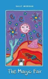 The Magic Fair by Sally Morgan