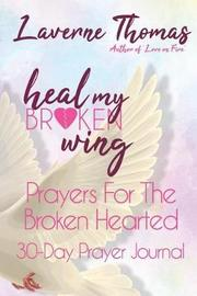 Heal My Broken Wing by Laverne Thomas image