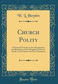 Church Polity by W L Hayden image