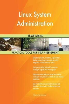 Linux System Administration Third Edition by Gerardus Blokdyk