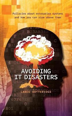 Avoiding IT Disasters by Lance Gutteridge