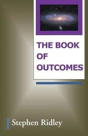 The Book of Outcomes by Stephen Ridley