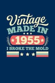 Vintage Made In 1955 I Broke The Mold by Vintage Birthday Press