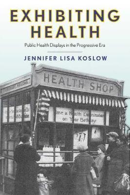 Exhibiting Health by Jennifer Lisa Koslow