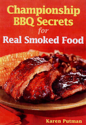 Championship BBQ Secrets for Real Smoked Food by Karen Putman image